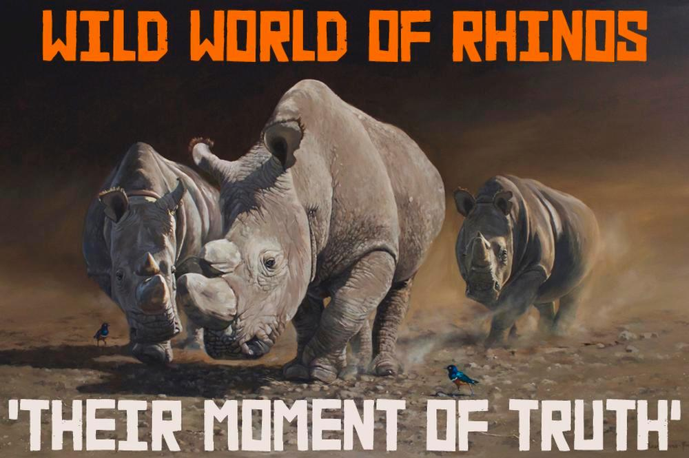 Wild World of Rhinos 'Their Moment of Truth'